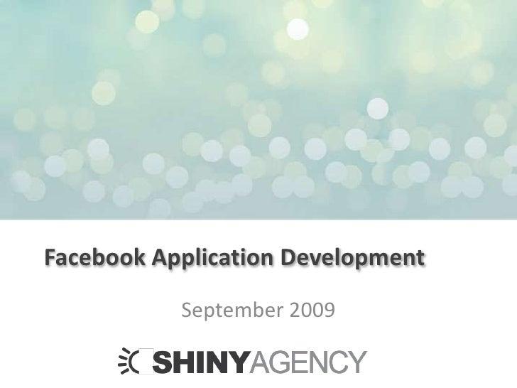 Facebook Application Development<br />September 2009<br />