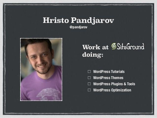 Hristo Pandjarov WordPress Tutorials WordPress Themes WordPress Plugins & Tools WordPress Optimization Work at doing: @pan...