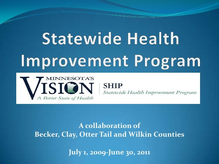 Statewide Health Improvement Program<br />A collaboration of<br />Becker, Clay, Otter Tail and Wilkin Counties<br />July 1...