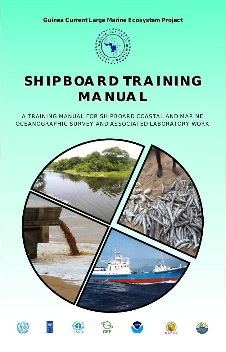Guinea Current Large Marine Ecosystem Project  SHIPBOARD TRAINING       MANUAL A TRAINING MANUAL FOR SHIPBOARD COASTAL AND...