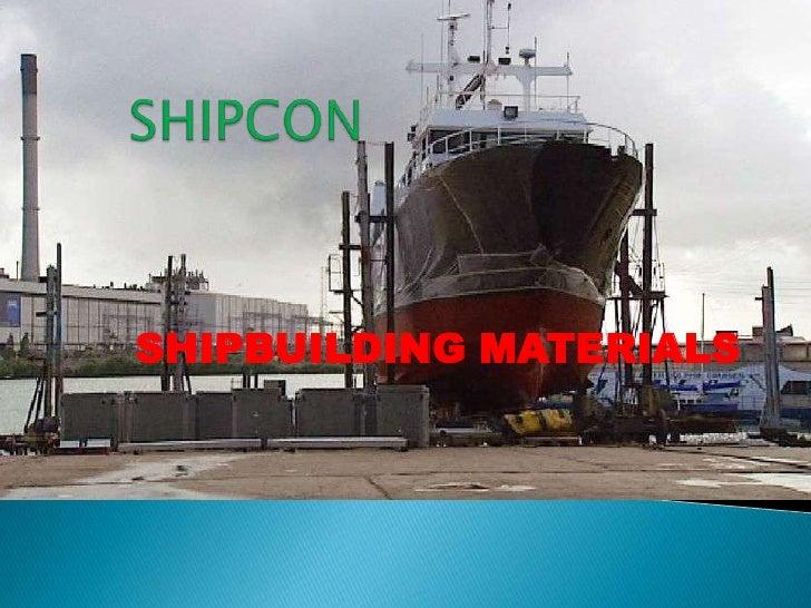SHIPCON<br />SHIPBUILDING MATERIALS<br />