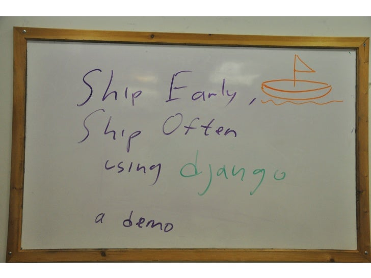 <title>  Ship Early, Ship Often using Django           A demo