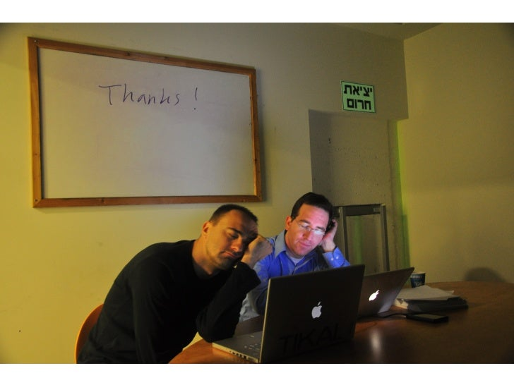 [on whiteboard]             Thanks !     Picture of dmitri & udi asleep on laptops