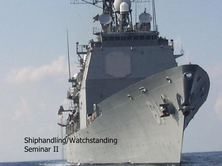 Shiphandling/WatchstandingSeminar II