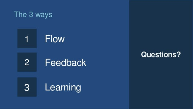 25 The 3 ways 1 Flow 2 3 Feedback Learning Questions?
