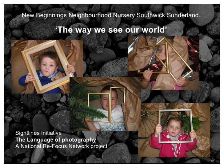 Sightlines Initiative The Language of photography A National Re-Focus Network project  New Beginnings Neighbourhood Nurse...