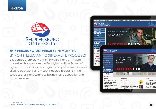 tShippensburg University: IntegratingEktron & Ellucian to Streamline ProcessesShippensburg University of Pennsylvania is o...