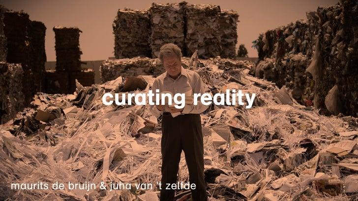 curating realitymaurits de bruijn & juha van t zelfde