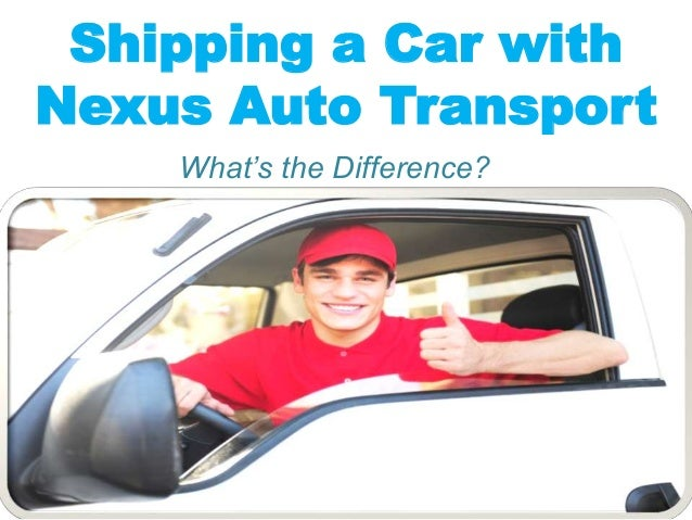 Shipping a Car with Nexus Auto Transport What's the Difference?