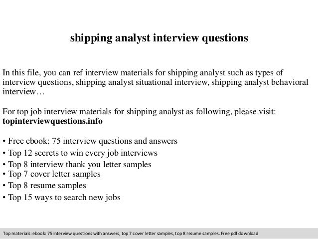 shipping analyst interview questions in this file you can ref interview materials for shipping analyst - Analyst Interview Tips Questions Answers