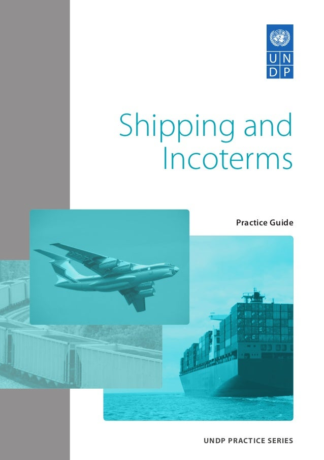 UNDP Practice Series Practice Guide Shipping and Incoterms