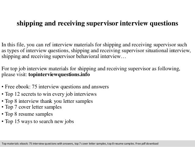 Shipping And Receiving Supervisor Interview Questions In This File You Can Ref Materials For