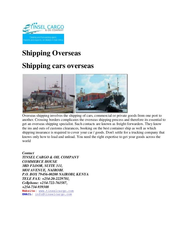 Shipping Overseas<br />Shipping cars overseas<br />Overseas shipping involves the shipping of cars, commercial or private ...