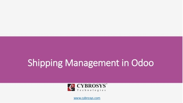 www.cybrosys.com Shipping Management in Odoo