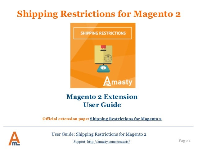 User Guide: Shipping Restrictions for Magento 2 Page 1 Shipping Restrictions for Magento 2 Magento 2 Extension User Guide ...