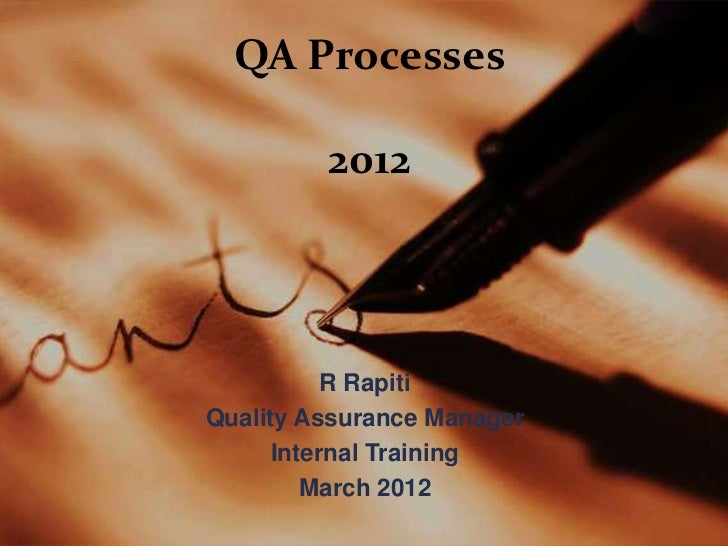 QA Processes         2012           R RapitiQuality Assurance Manager      Internal Training         March 2012