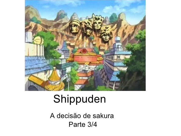 Shippuden  A decisão de sakura  Parte 3/4
