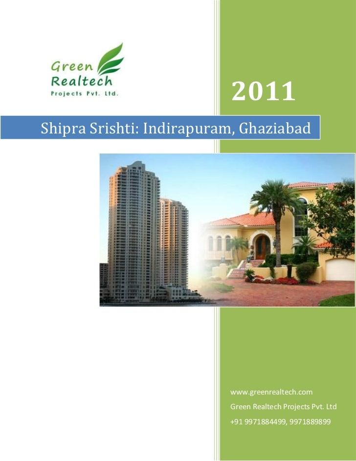 2011Shipra Srishti: Indirapuram, Ghaziabad                          www.greenrealtech.com                          Green R...