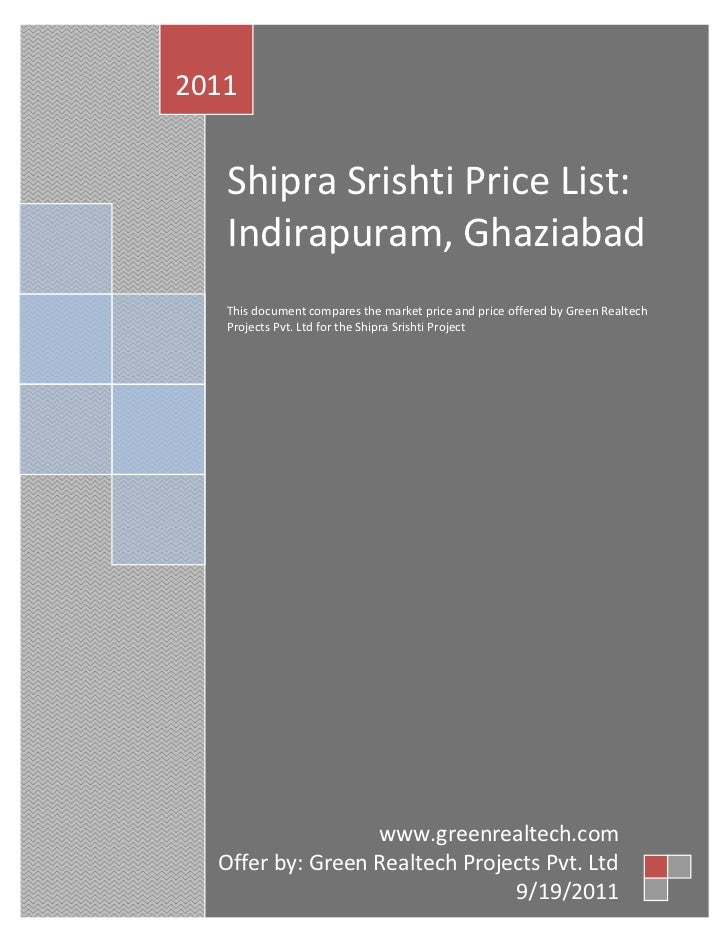 2011   Shipra Srishti Price List:   Indirapuram, Ghaziabad   This document compares the market price and price offered by ...