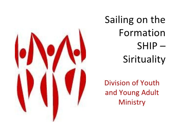 Sailing on the Formation SHIP – Sirituality Division of Youth and Young Adult Ministry
