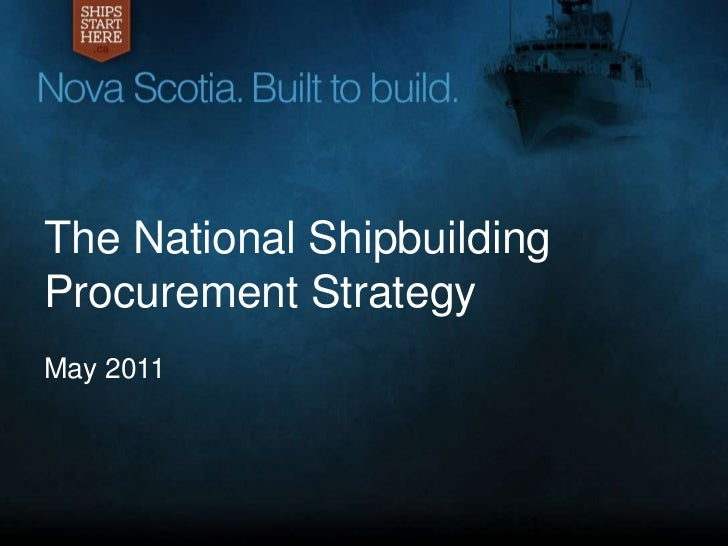 The National Shipbuilding Procurement Strategy<br />May 2011<br />1<br />