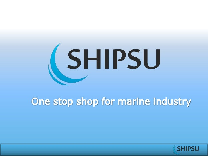 What is it?Web-based serviceconnectingprofessionals of marineindustryMore direct connectionbetween buyers andproviders.Con...