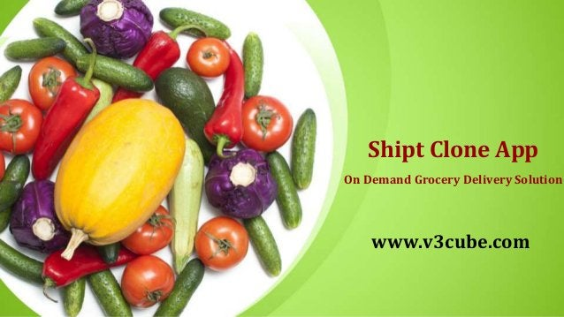 Shipt Clone App On Demand Grocery Delivery Solution www.v3cube.com