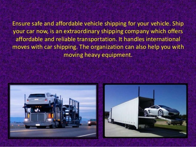 Ship Car safely with ship your car now shipping services