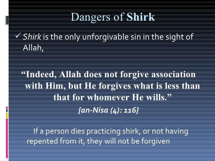 """ Shirk prohibits a person from entering  Paradise, """"Indeed, he who associates others with     Allah – Allah has forbidden..."""