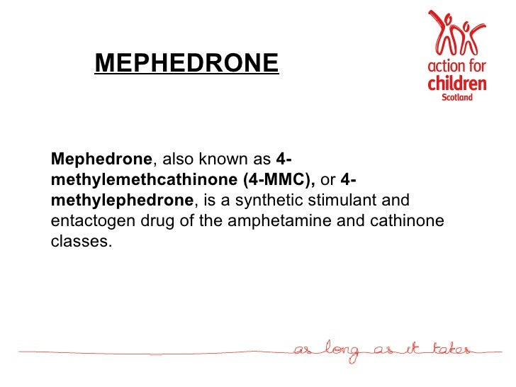 MEPHEDRONE Mephedrone , also known as  4-methylemethcathinone   (4-MMC),  or  4-methylephedrone , is a synthetic stimulant...