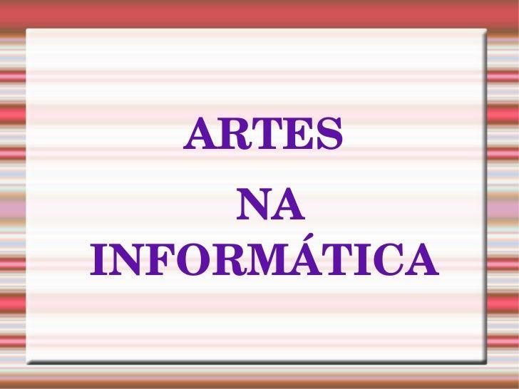 ARTES NA INFORMÁTICA