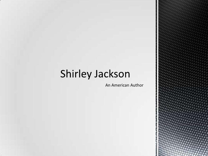 An American Author<br />Shirley Jackson<br />