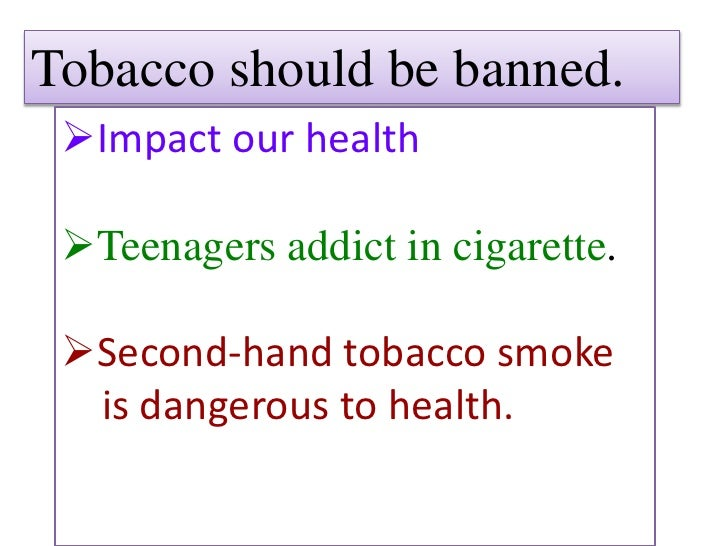 should tobacco products be banned