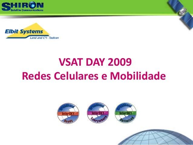 VSATDAY2009 RedesCelulareseMobilidade