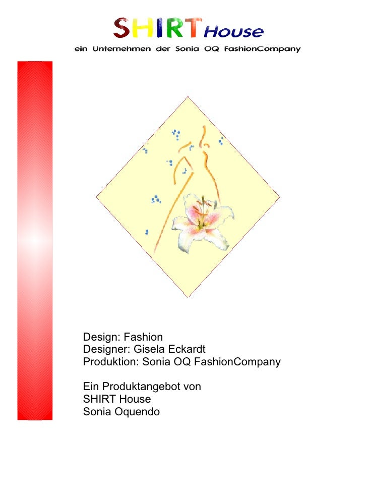 SHIRTHouse ein Unternehmen der Sonia OQ FashionCompany      Design: Fashion  Designer: Gisela Eckardt  Produktion: Sonia O...