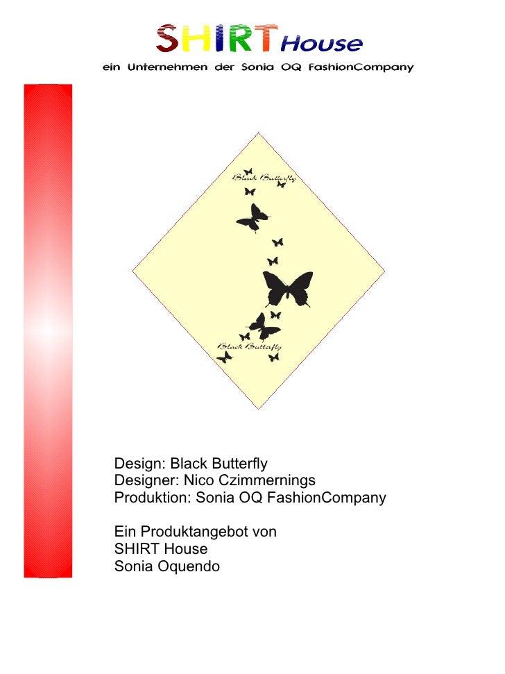 SHIRTHouse ein Unternehmen der Sonia OQ FashionCompany      Design: Black Butterfly  Designer: Nico Czimmernings  Produkti...