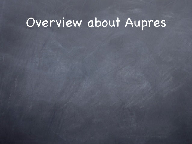 Overview about Aupres