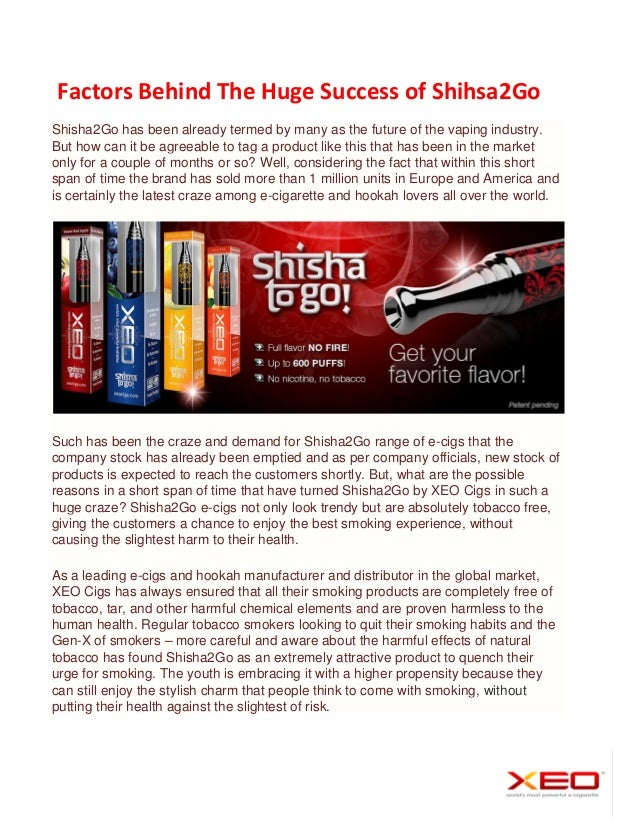 Factors Behind The Huge Success of Shihsa2Go Shisha2Go has been already termed by many as the future of the vaping industr...