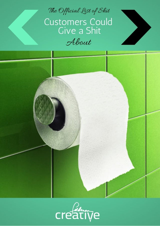 The Official List of Shit  CustomersCould GiveaShit  About