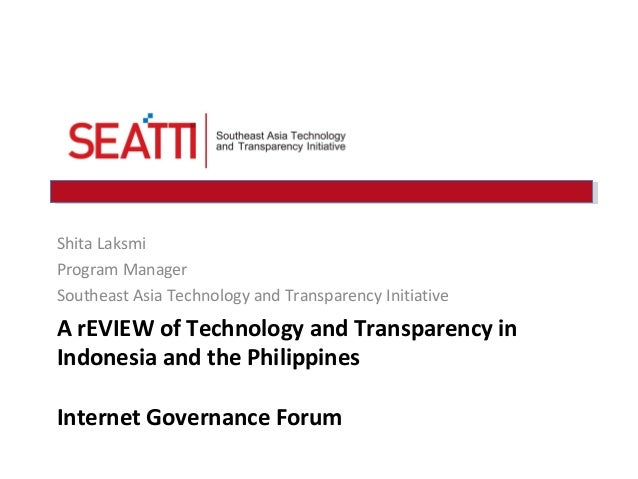 Shita Laksmi Program Manager Southeast Asia Technology and Transparency Initiative  A rEVIEW of Technology and Transparenc...