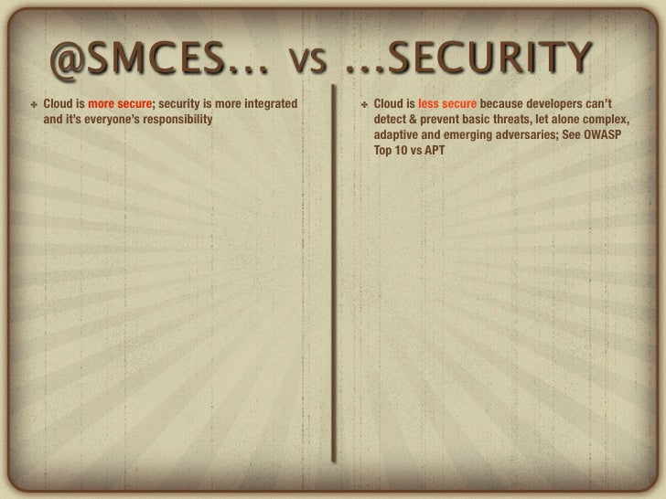 @SMCES...                                     VS   ...SECURITY✤   Cloud is more secure; security is more integrated   ✤   ...