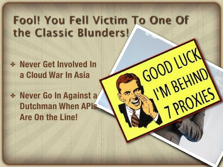 Fool! You Fell Victim To One Ofthe Classic Blunders!✤   Never Get Involved In    a Cloud War In Asia✤   Never Go In Agains...