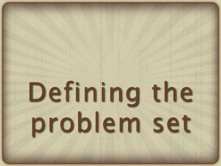 Defining theproblem set