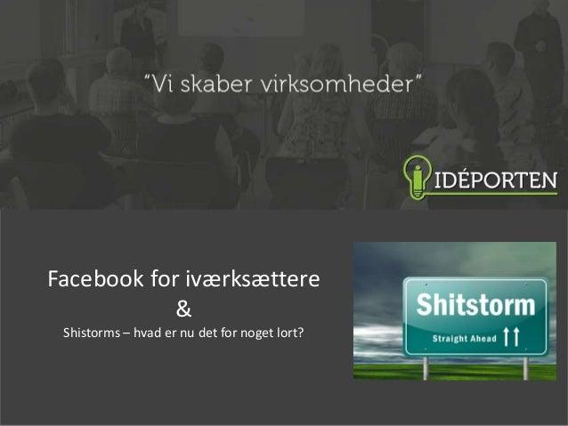 Facebook for iværksættere & Shistorms – hvad er nu det for noget lort?