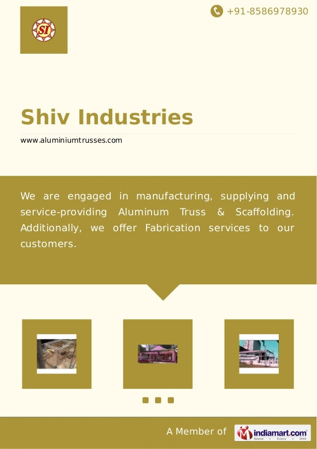 +91-8586978930 A Member of Shiv Industries www.aluminiumtrusses.com We are engaged in manufacturing, supplying and service...