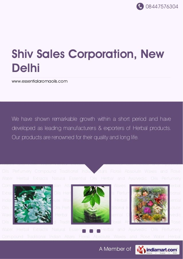 08447576304A Member ofShiv Sales Corporation, NewDelhiwww.essentialaromaoils.comNatural Essential Oils Herbal and Ayurvedi...