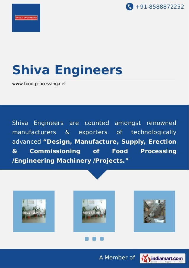 +91-8588872252  Shiva Engineers www.food-processing.net  Shiva Engineers are counted amongst renowned manufacturers  &  ex...