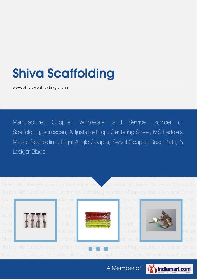 A Member ofShiva Scaffoldingwww.shivascaffolding.comAdjustable Prop Adjustable Acrospan Swivel Coupler Right Angle Coupler...