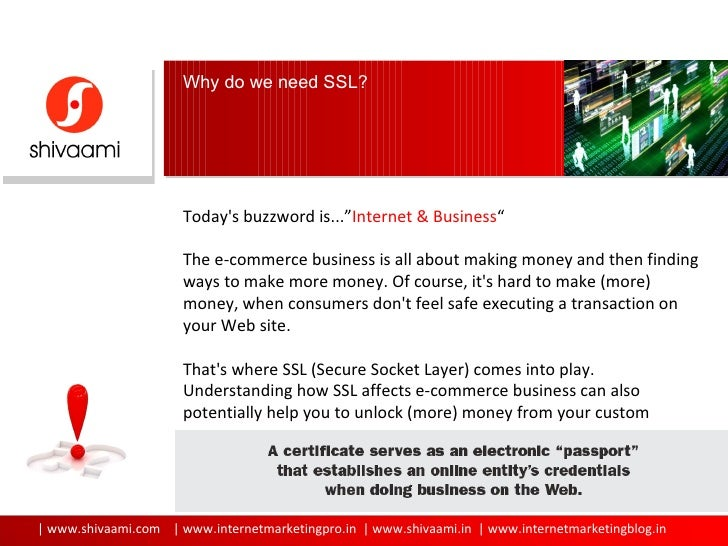 """Why do we need SSL? Today's buzzword is..."""" Internet & Business """" The e-commerce business is all about making money and th..."""