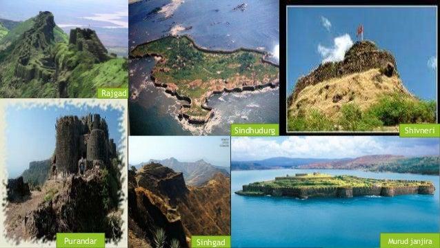 Forts achieved  Shivneri  Rajgad  Sindhudurg  Purandar Sinhgad Murud janjira